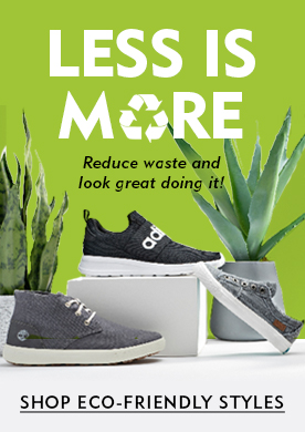 Less Is More. Reduce Waste and Look Great Doing It. Shop Eco Friendly Styles