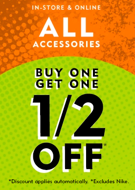 All accessories are buy one get on half off, in-store and online!
